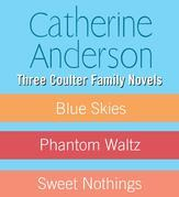 Catherine Anderson - Three Coulter Family Novels