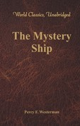 The Mystery Ship (World Classics, Unabridged)