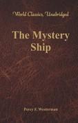The Mystery Ship (World Classics, Unabridged)