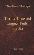 Twenty Thousand Leagues Under the Sea (World Classics, Unabridged)