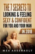 The 7 Secrets to Looking & Feeling Sexy & Confident for You and Your Man in 2018