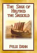 THE SAGA OF HALFRED THE SIGSKALD - A Viking Saga