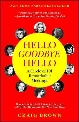Hello Goodbye Hello: A Circle of 101 Remarkable Meetings