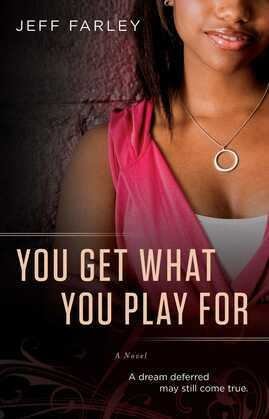 You Get What You Play For: A Novel