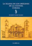 La Iglesia en los orígenes de la cultura cubana