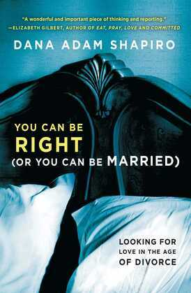 You Can Be Right (or You Can Be Married): Looking for Love in the Age of Divorce