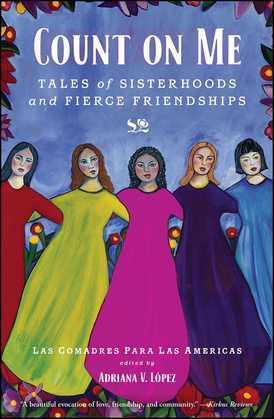 Count on Me: Tales of Sisterhoods and Fierce Friendships