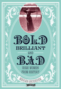 Bold, Brilliant & Bad