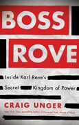 Boss Rove: Inside Karl Rove's Secret Kingdom of Power