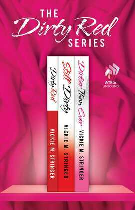The Dirty Red Series: Dirty Red, Still Dirty, and Dirtier Than Ever