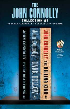 The John Connolly Collection #1: Every Dead Thing, Dark Hollow, and The Killing Kind