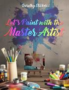 Let's Paint with the Master Artist