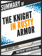 "Summary Of ""The Knight In Rusty Armor - By Robert Fisher"""