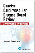 Concise Cardiac Disease Board Review