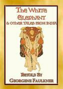 THE WHITE ELEPHANT - 11 illustrated tales from Old India