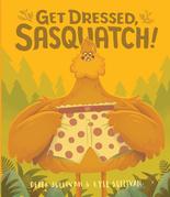 Get Dressed, Sasquatch!