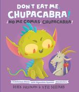 Don't Eat Me, Chupacabra! / ¡No Me Comas, Chupacabra!