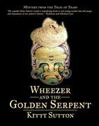 Wheezer and the Golden Serpent