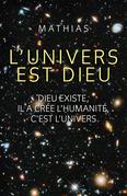 L'Univers est Dieu