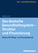 Das deutsche Gesundheitssystem - Struktur und Finanzierung