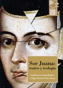 Sor Juana: teatro y teología