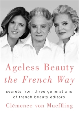 Ageless Beauty the French Way