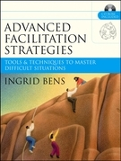 Advanced Facilitation Strategies: Tools and Techniques to Master Difficult Situations