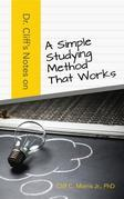 Dr. Cliff's Notes On A Simple Studying Method That Works