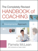 The Completely Revised Handbook of Coaching: A Developmental Approach