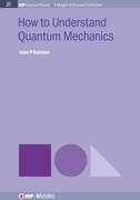 How to Understand Quantum Mechanics