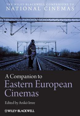 A Companion to Eastern European Cinemas
