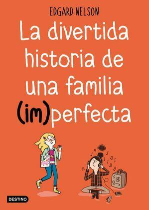 La divertida historia de una familia (im)perfecta