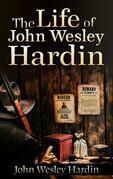 The Life of John Wesley Hardin