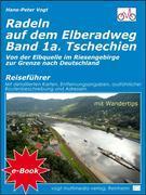 Radeln auf dem Elberadweg - Band 1a - Tschechien