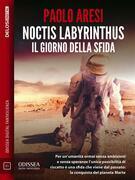 Noctis Labyrinthus Il giorno della sfida