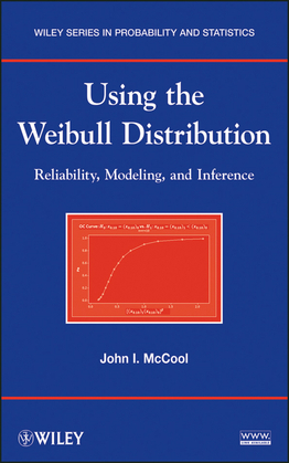 Using the Weibull Distribution: Reliability, Modeling and Inference