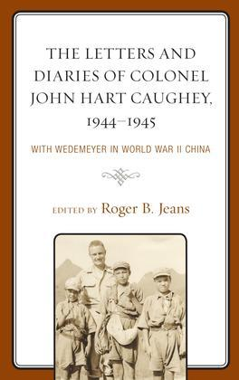 The Letters and Diaries of Colonel John Hart Caughey, 1944–1945