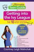 The Ultimate Teen Guide to Getting into the Ivy League