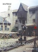 Faszination Kulisse – 60 Jahre DEFA