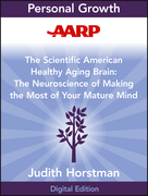 AARP the Scientific American Healthy Aging Brain: The Neuroscience of Making the Most of Your Mature Mind