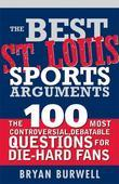Best St. Louis Sports Arguments