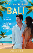 Dreaming Of... Bali: The Man to Be Reckoned With / Nine Month Countdown / Harry St Clair: Rogue or Doctor? (Mills & Boon M&B)