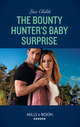The Bounty Hunter's Baby Surprise (Mills & Boon Heroes) (Top Secret Deliveries, Book 8)