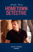 Hometown Detective (Mills & Boon Heroes) (Cold Case Detectives, Book 6)