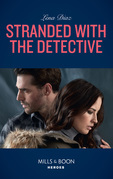 Stranded With The Detective (Mills & Boon Heroes) (Tennessee SWAT, Book 3)