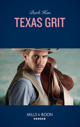 Texas Grit (Mills & Boon Heroes) (Crisis: Cattle Barge, Book 3)