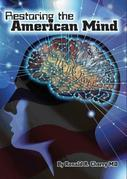 RESTORING THE AMERICAN MIND