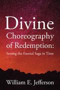 Divine Choreography of Redemption