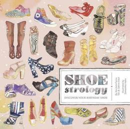 Shoestrology: Discover Your Birthday Shoe