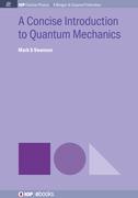 A Concise Introduction to Quantum Mechanics